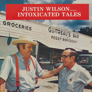 Justin Wilson... Intoxicated Tales (Justin Wilson Meets Jean (John) Barleycorn)