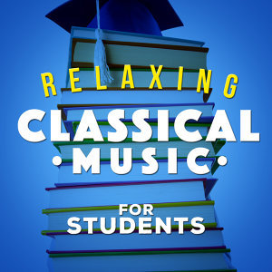 Relaxing Classical Music for Students