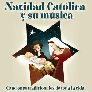 Navidad Católica y Su Música. Canciones Tradicionales de Toda la Vida