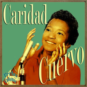 Perlas Cubanas: Caridad Cuervo