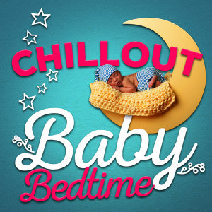 Chillout Baby Bedtime