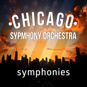 Chicago Symphony Orchestra: Symphonies