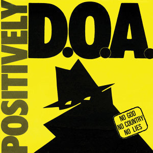 Positively D.O.A. (Remastered)
