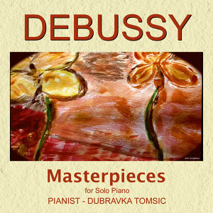 Debussy Masterpieces for Solo Piano