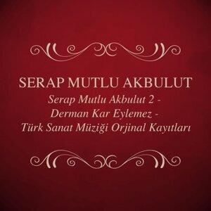 Serap Mutlu Akbulut, Vol. 2 - Derman Kar Eylemez - Türk Sanat Müziği Orjinal Kayıtları