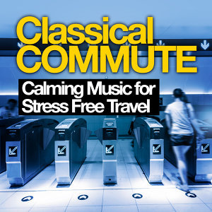Classical Commute: Calming Music for Stress Free Travel