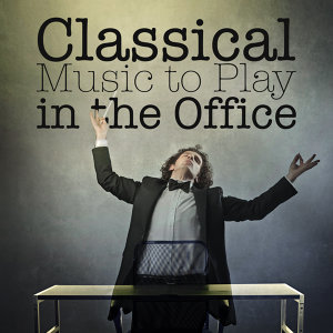 Classical Music to Play in the Office