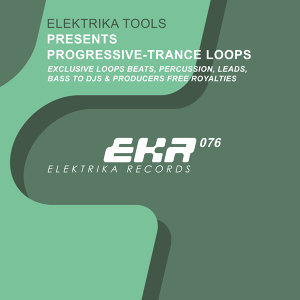 Elektrika Tools Presents Progressive-Trance Loops