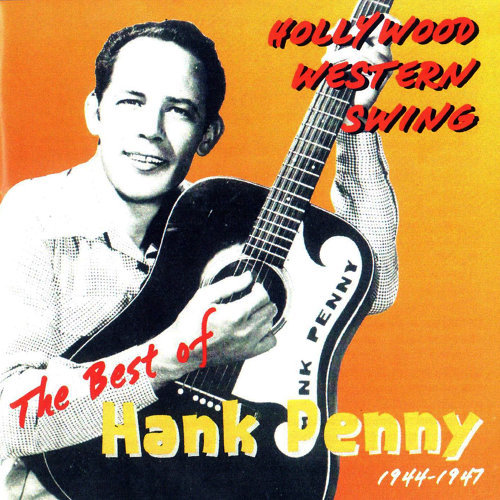 Hollywood Western Swing: The Best of Hank Penny 1944 - 1947