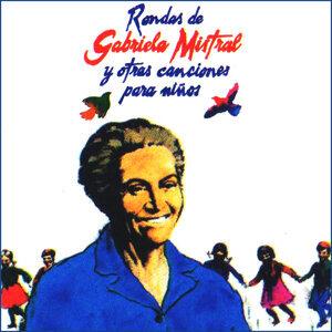 Rondas de Gabriela Mistral y Otras Canciones para Niños