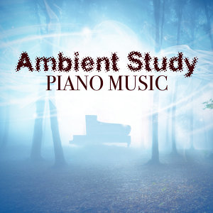 Ambient Study Piano Music