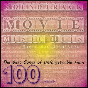 Soundtrack Movie Music Hits: The Best Songs of Unforgettable Films (100 Themes)
