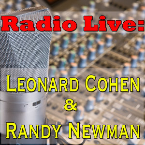 Radio Live: Leonard Cohen & Randy Newman, Vol.2