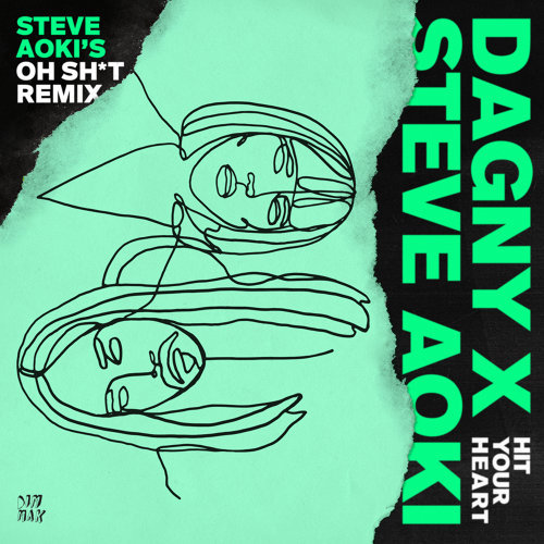 Hit Your Heart - Steve Aoki's Oh Sh*t Remix
