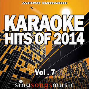 Karaoke Hits of 2014, Vol. 7