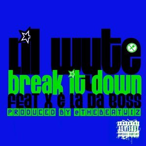 Break It Down (feat. X & L.a. da Boss)