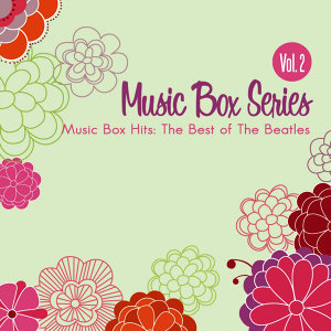 Music Box Hits: The Best of the Beatles Vol. 2