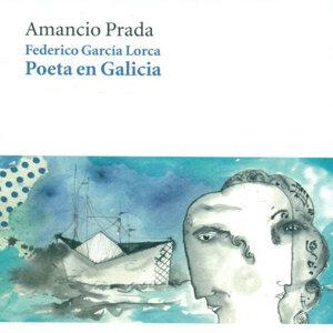 Federico García Lorca: Poeta en Galicia