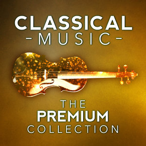 Classical Music: The Premium Collection