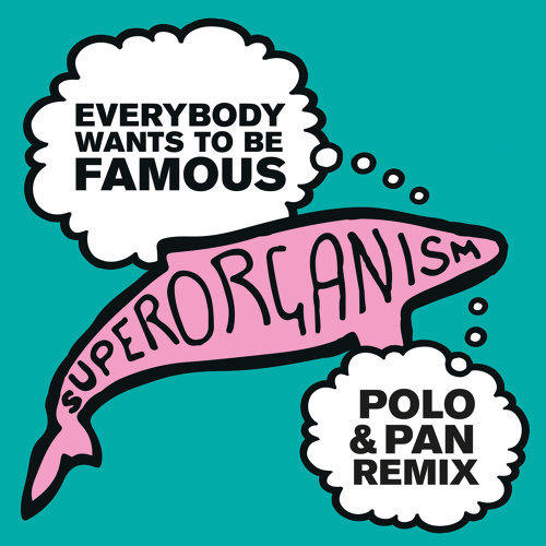 Everybody Wants To Be Famous - Polo & Pan Remix