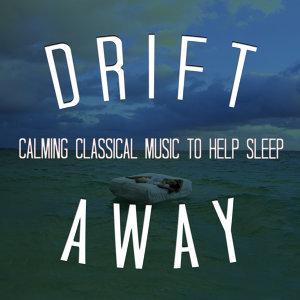 Drift Away: Calming Classical Music to Help Sleep