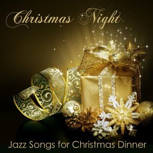 Christmas Night – Solo Piano Traditionals and Jazz Songs for Christmas Dinner & Piano Bar Music