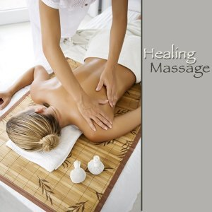 Healing Massage – Healing Massage Music, Relaxing Songs and Oriental Chill Out for Spa, Massage, Intimacy & Self Healing