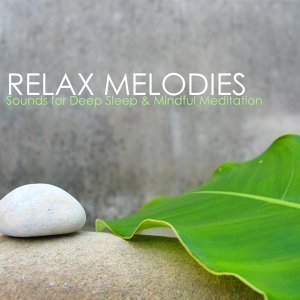 Relax Melodies - White Noise Relaxation Sounds for Deep Sleep & Mindful Meditation