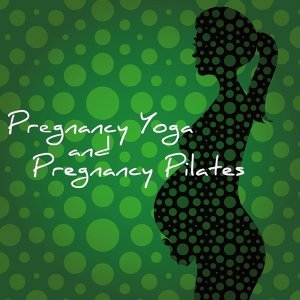 Pregnancy Yoga & Pregnancy Pilates – Relaxing Prenatal Yoga Music, Soothing Sounds for Pilates and Yoga Classes, Yoga for Pregnant Women and Yoga for Beginners