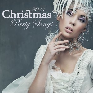 Christmas Party Songs 2014 – Traditional Christmas Songs Electronic Version, Holiday Xmas Music for Parties