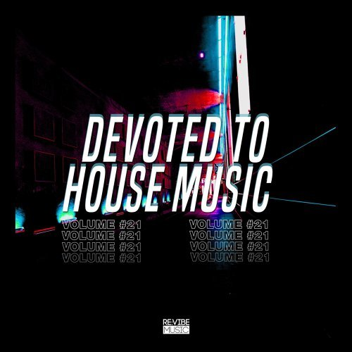 Devoted to House Music, Vol. 21