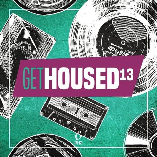 Get Housed, Vol. 13