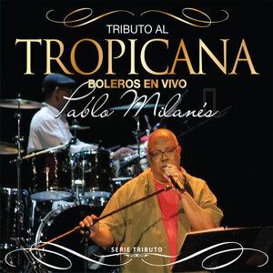 """Serie Tributo: Tributo al Tropicana - Boleros En """"Tropicana"""" Con Pablo Milanés"""