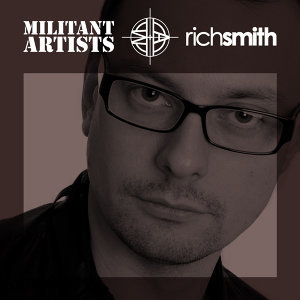 Militant Artists Presents... Rich Smith
