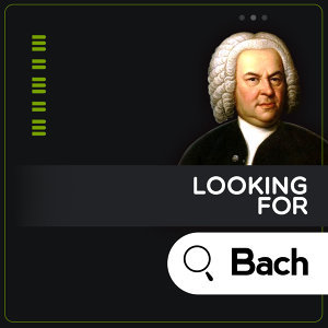 Looking for Bach