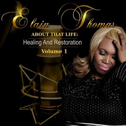 About That Life: Healing and Restoration, Volume 1