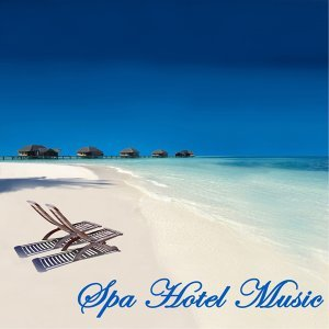 Spa Hotel Music – Amazing New Age Music for Wellness, Spa, Sauna, Massage & Beauty Center