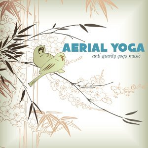 Aerial Yoga - Anti Gravity Yoga Music, Light Fitness Songs