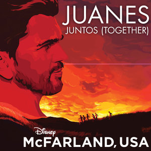 "Juntos (Together) - From ""McFarland, USA"""