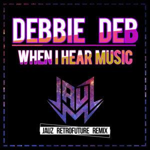 When I Hear Music (Jauz Retrofuture Remix)