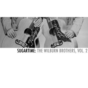 Sugartime: The Wilburn Brothers, Vol. 2