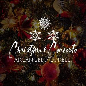 """Christmas Concerto """"Fatto Per La Notte Di Natale"""" By Arcangelo Corelli (Concerto Grosso in G Minor, Op. 6, No. 8)"""