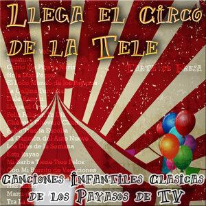 Llega el Circo de la Tele: Canciones Infantiles Clásicas de los Payasos de Tv