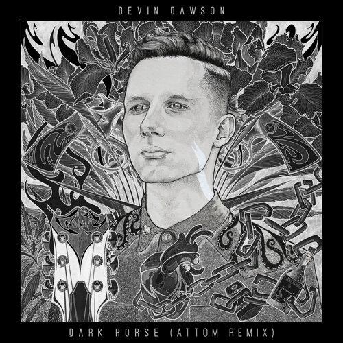 Dark Horse - Attom Remix