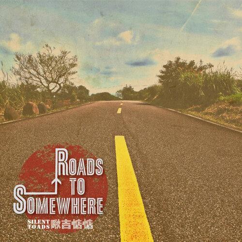 Roads to Somewhere