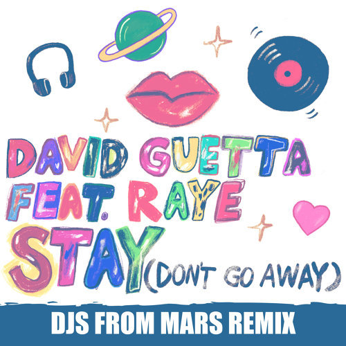 Stay (Don't Go Away) [feat. Raye] - Djs from Mars Remix