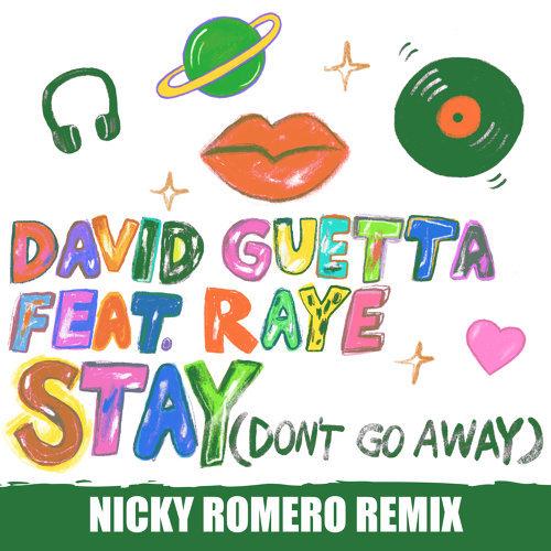 Stay (Don't Go Away) [feat. Raye] - Nicky Romero Remix