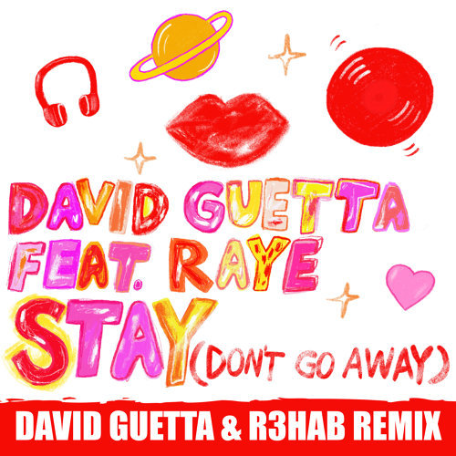 Stay (Don't Go Away) [feat. Raye] - David Guetta & R3HAB Remix