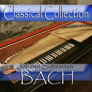 Classical Collection Composed by Johann Sebastian Bach