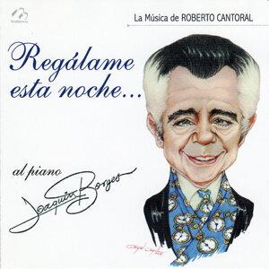 Regalame Esta Noche (La Música de Roberto Cantoral)